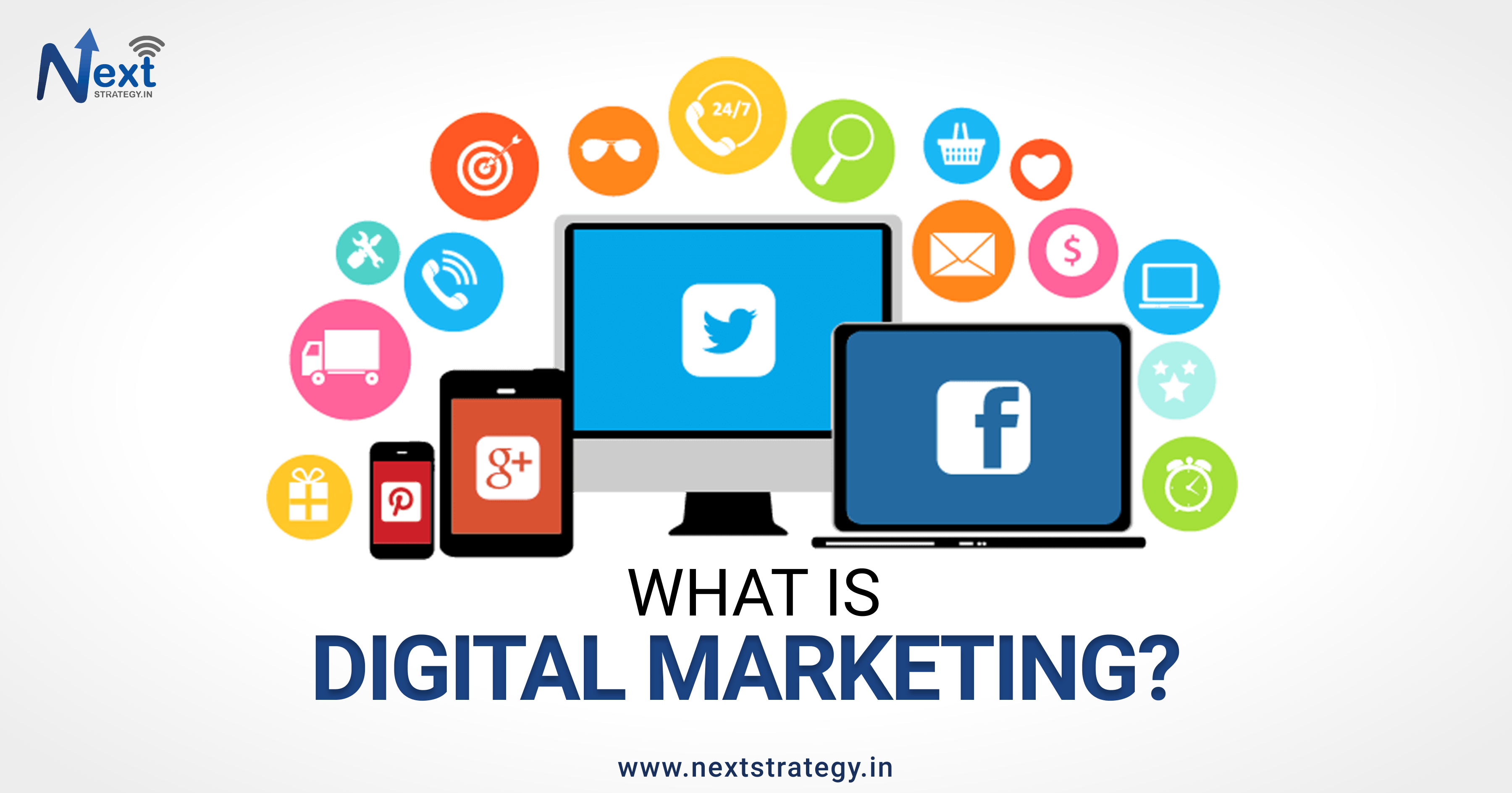 What is Digital Marketing - Next Strategy