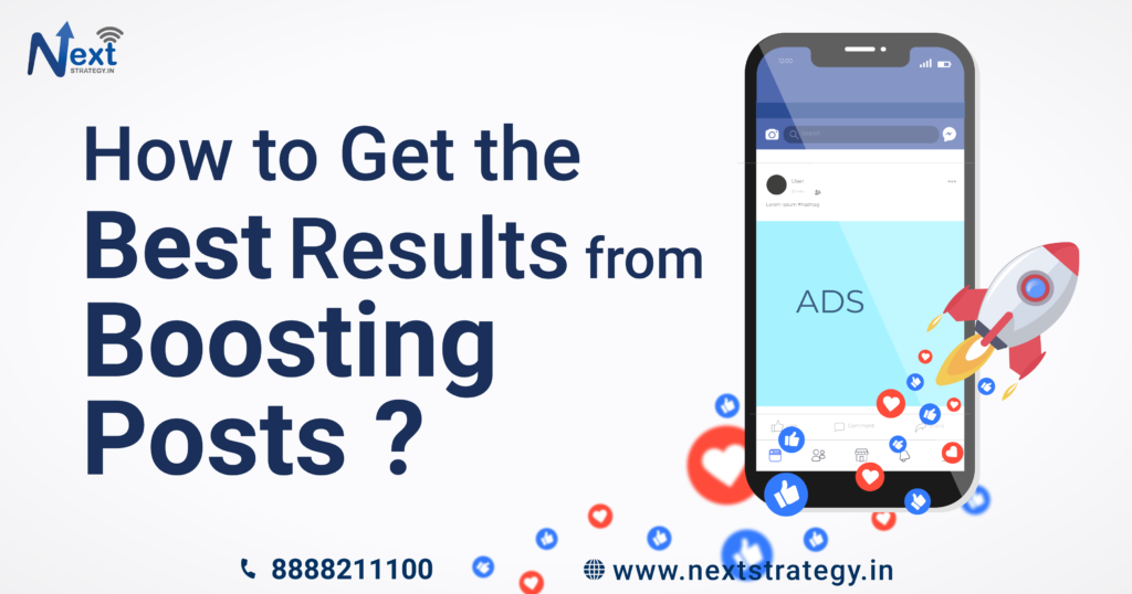 How to Get the Best Results from Boosting Posts - Nextstrategy.in - Best Social Media Marketing Company in Pune