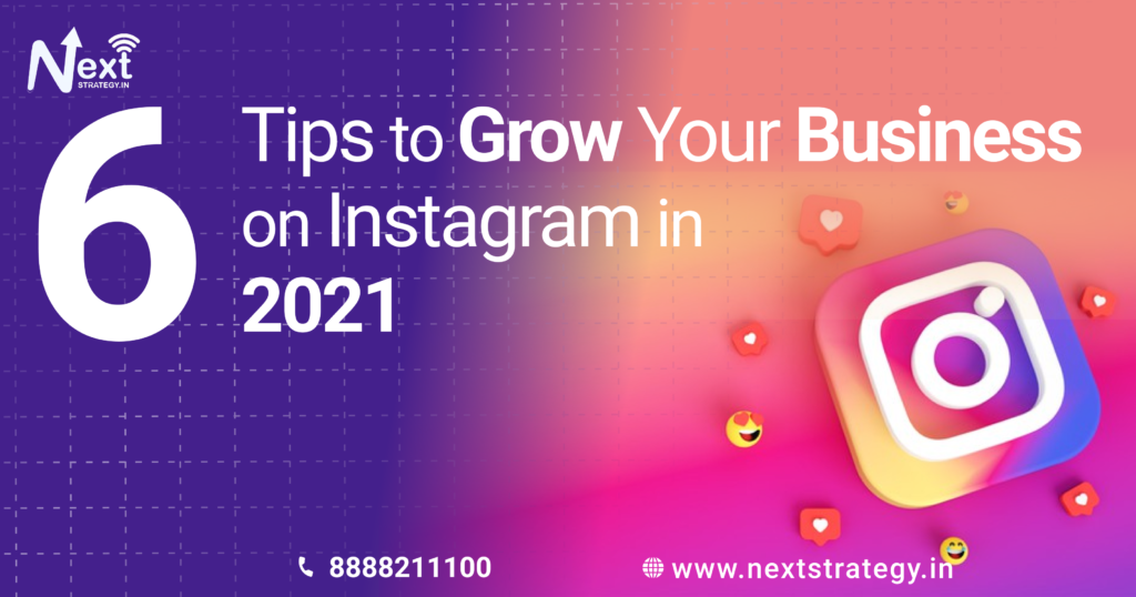 Tips to Grow Your Business  on Instagram in  2021 - Nextstrategy.in - Best Digital Marketing Company in Pune