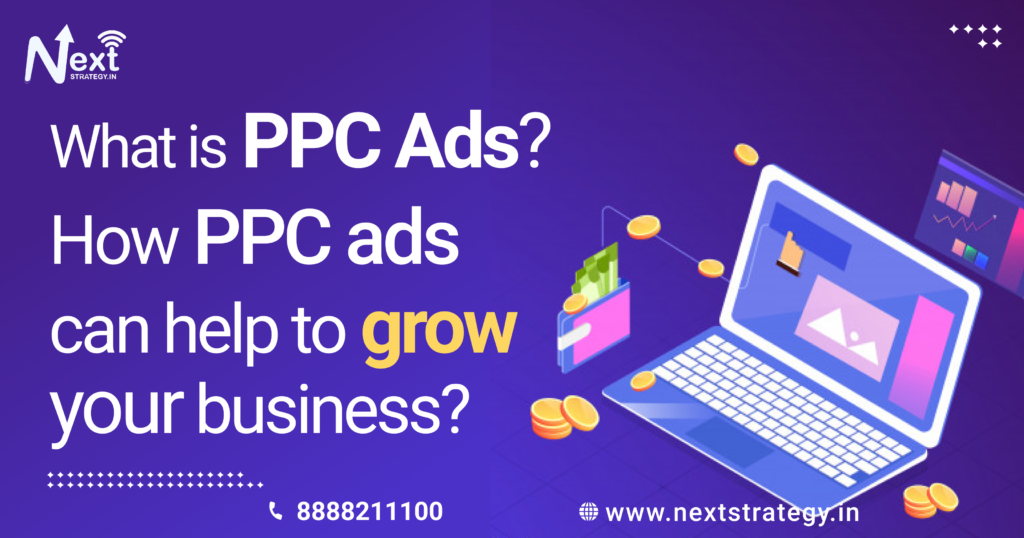 What are PPC ads? How PPC ads can help to grow my business? - Nextstrategy.in