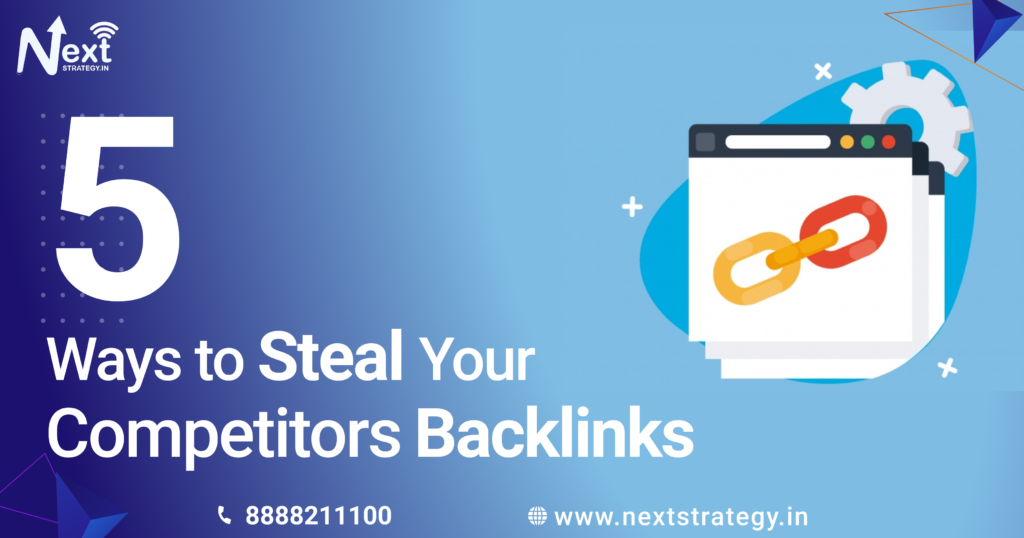 5 Ways to Steal Your Competitors Backlinks - Nextstrategy.in