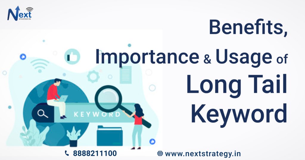 Benefits, Importance, and Usage of Long-Tail Keyword - Nextstrategy.in - Best Social Media Marketing Company in Pune