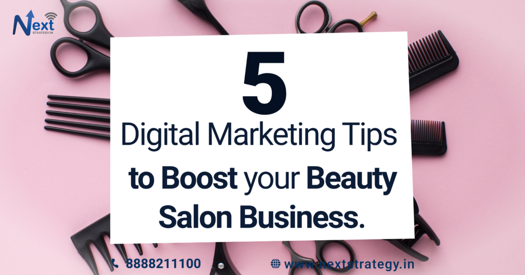 5 Digital Marketing Tips to Boost your Beauty Salon Business. - Nextstrategy.in