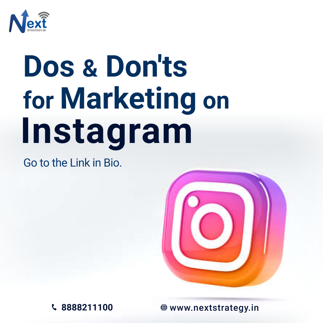 Dos and Don't for Marketing on Instagram - Nextstrategy.in