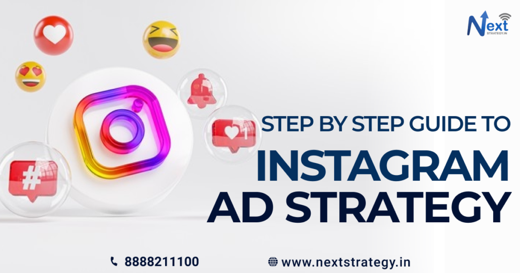 Instagram Ad Strategy 2021: Step-by-step Guide - Nextstrategy.in