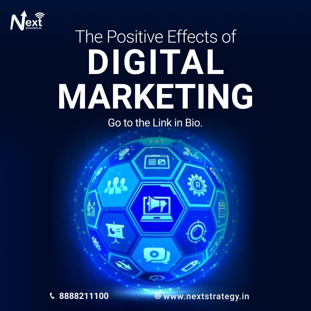 The Positive Effects of Digital Marketing - Nextstrategy.in